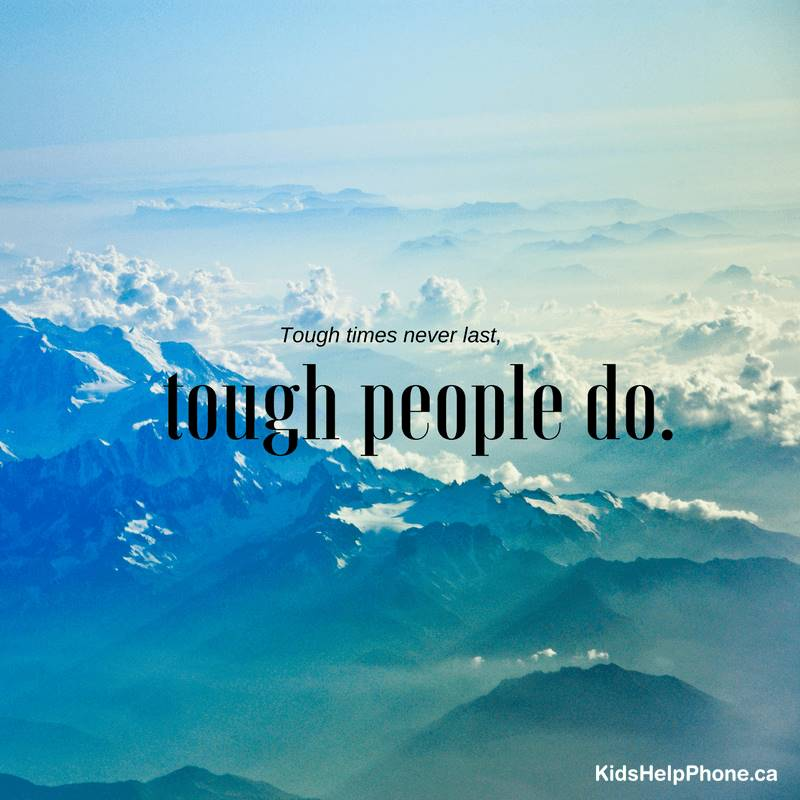 Tough times never last, tough people do.
